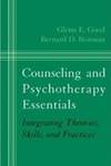 Counseling And Psychotherapy Essentials: Integrating Theories, Skills, And Practices