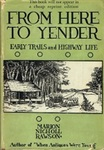 From Here To Yender: Early Trails And Highway Life