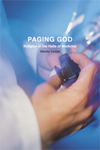 Paging God: Religion In The Halls Of Medicine by W. Cadge