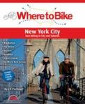 Where To Bike. Manhattan, The Bronx, Queens, Brooklyn, Staten Island, Northern New Jersey