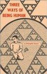 Three Ways Of Being Human