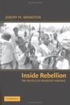 Inside Rebellion: The Politics Of Insurgent Violence