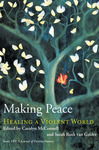 Making Peace: Healing A Violent World