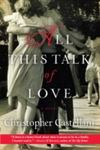 All This Talk Of Love: A Novel by C. Castellani