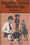 Schoolboy, Cowboy, Mexican Spy