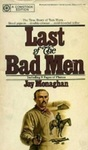 Last Of The Bad Men