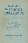 Magic Without Apparatus: A Treatise On The Principles, Old And New, Of Sleight-Of-Hand With Cards, Coins, Billiard Balls, And Thimbles