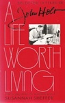 A Life Worth Living: Selected Letters Of John Holt
