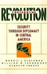 Confronting Revolution: Security Through Diplomacy In Central America