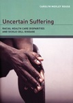 Uncertain Suffering: Racial Health Care Disparities And Sickle Cell Disease