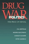 Drug War Politics: The Price Of Denial