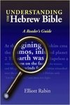 Understanding The Hebrew Bible: A Reader's Guide