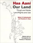 Haa Aaní, Our Land: Tlingit And Haida Land Rights And Use