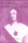 Priscilla Cooper Tyler And The American Scene, 1816-1889