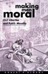 Making Men Moral: Civil Liberties And Public Morality