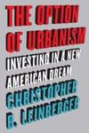 The Option Of Urbanism: Investing In A New American Dream