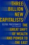 Three Billion New Capitalists: The Great Shift Of Wealth And Power To The East