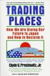 Trading Places: How We Are Giving Our Future To Japan And How To Reclaim It