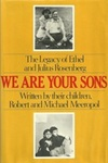 We Are Your Sons: The Legacy Of Julius And Ethel Rosenberg