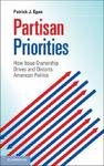 Partisan Priorities: How Issue Ownership Drives And Distorts American Politics by Patrick J. Egan , 1992