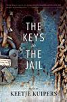 The Keys To The Jail: Poems